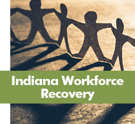 Indiana Workforce Recovery Wellness Council of Indiana
